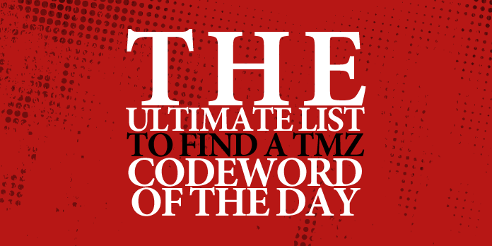 TMZ Codeword Of The Day